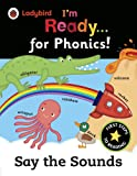 Ladybird I'm Ready for Phonics: Say the Sounds