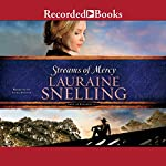 Streams of Mercy: Song of Blessing, Book 3 | Lauraine Snelling