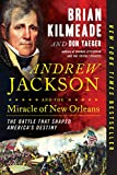 #9: Andrew Jackson and the Miracle of New Orleans: The Battle That Shaped America's Destiny