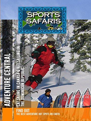 Sports Safaris - Adventure Central: Cat Skiing in Canada & Kitesailing in the Dominican Republic