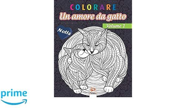 Colorare Un Amore Da Gatto Volume 1 Notte Libro Da Colorare