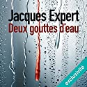 Deux gouttes d'eau Hörbuch von Jacques Expert Gesprochen von: Stephane Ronchewski