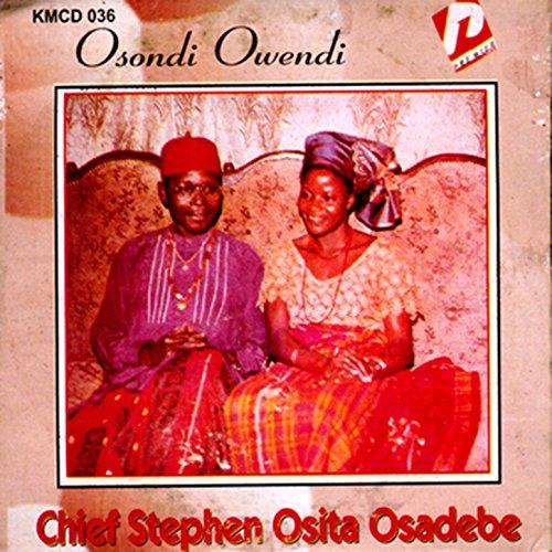 Download osondi owendi by chief osadebe kedu