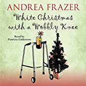 White Christmas with a Wobbly Knee: The Belchester Chronicles, Book 2 | Andrea Frazer