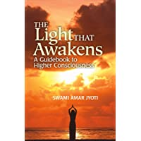 Image for The Light That Awakens: A Guidebook to Higher Consciousness (1)