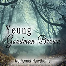 Young Goodman Brown Audiobook by Nathaniel Hawthorne Narrated by Kevin Theis