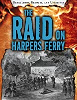 The Raid on Harpers Ferry