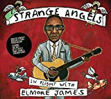 Music : Strange Angels: in Flight With Elmore James