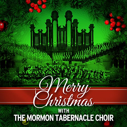 Merry Christmas with the Mormon Tabernacle Choir Christmas Mormon