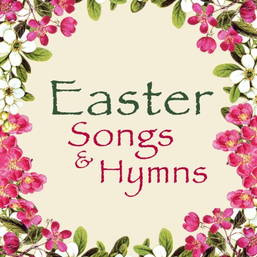 Easter Songs & Hymns (Easter Hymns)