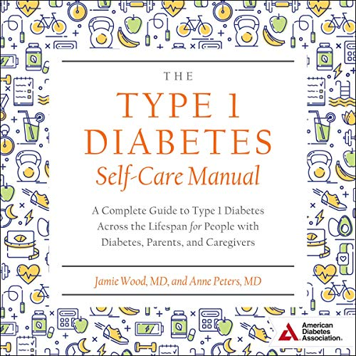 Pdf Fitness The Type 1 Diabetes Self-Care Manual: A Complete Guide to Type 1 Diabetes Across the Lifespan for People with Diabetes, Parents, and Caregivers