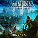 Warper: Origins Audiobook by Riley Tune Narrated by RJ Bayley