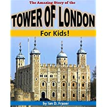 The Amazing Story of the Tower of London for Kids!