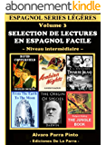 Selection de lectures en espagnol facile Volume 3 (Espagnol series légères) (Spanish Edition)