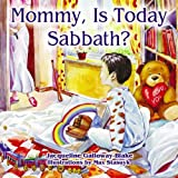Mommy, Is Today Sabbath?, Jacqueline Galloway-Blake, 1572585943