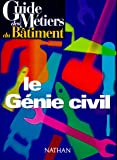 Guide des métiers : le génie civil