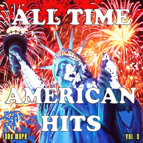 All Time American Hits and Mor...