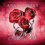Hold Me: Twist Me, Book 3 | Dima Zales,Anna Zaires