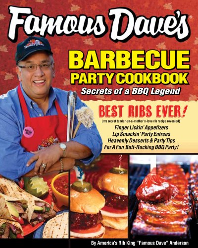 Famous Dave's Barbecue Party Cookbook by Famous Dave Anderson