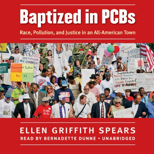 Baptized in PCBs: Race, Pollution, and Justice in an All-American Town  (LIBRARY EDITION) by Blackstone Audio
