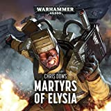img - for Martyrs of Elysia: Warhammer 40,000 book / textbook / text book