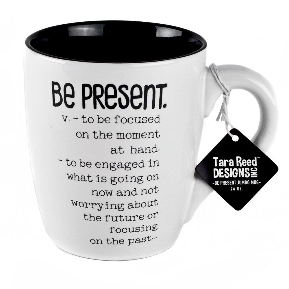 Be Present Definition Jumbo Ceramic Mug 26 Ounces by Tara Reed Designs