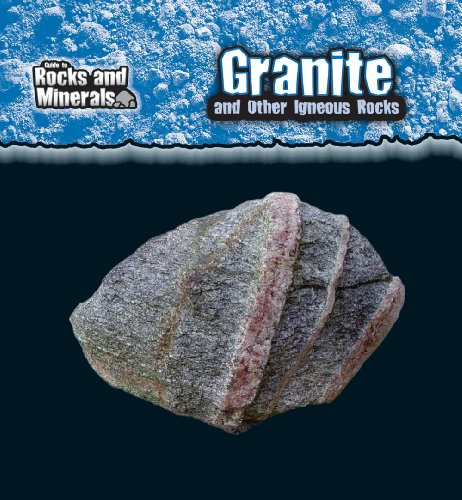 Rocks Other Igneous (Granite and Other Igneous Rocks (Guide to Rocks and Minerals))