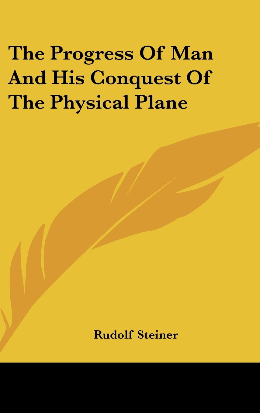 Download The Progress Of Man And His Conquest Of The Physical Plane pdf epub