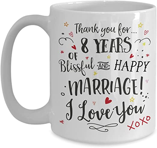 Amazon Com 8th Wedding Anniversary Gift Mug Blissful Happy Marriage Cup Wife Or Husband Present 8 Eight Years Married Eighth Year Anniversary Cup Kitchen Dining