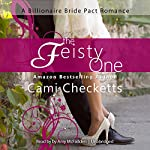 The Feisty One: A Billionaire Bride Pact Romance | Cami Checketts