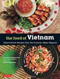 Food of Vietnam: Easy-To-Follow Recipes from the Country's Major Regions