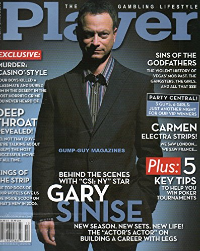 Player THE GAMBLING LIFESTYLE September October 2005 GARY SINISE: BEHIND THE SCENES WITH THE CSI NY STAR Carmen Electra Strips