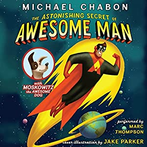 The Astonishing Secret of Awesome Man Audiobook