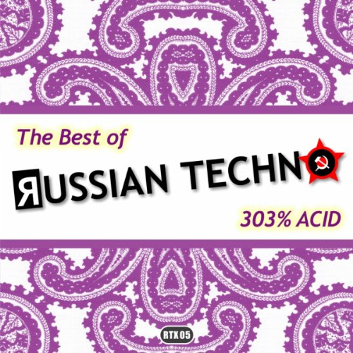 The Best Of Russian Techno - 303% Acid
