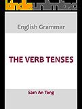 English Grammar: The Verb Tenses (English Edition)