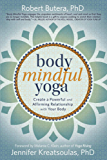 Body Mindful Yoga: Create a Powerful and Affirming Relationship with Your Body
