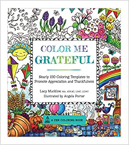 color me grateful nearly 100 coloring templates for appreciating the little things in life lacy mucklow angela porter 9781631063220 amazoncom books - Color Me Books