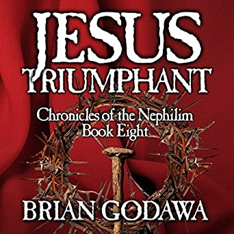 Chronicles of the Nephilim Volume 8 - Brian Godawa
