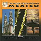The Pacific North States of Mexico, Janet Burt, 142220667X