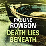 Death Lies Beneath | Pauline Rowson