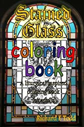 Stained Glass Coloring Book: A liturgical inspired adult coloring book.
