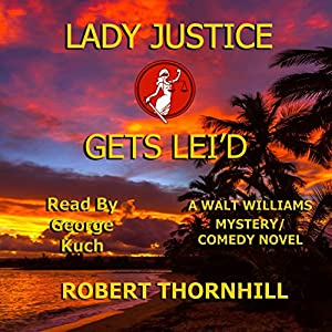Lady Justice Gets Lei'd Audiobook