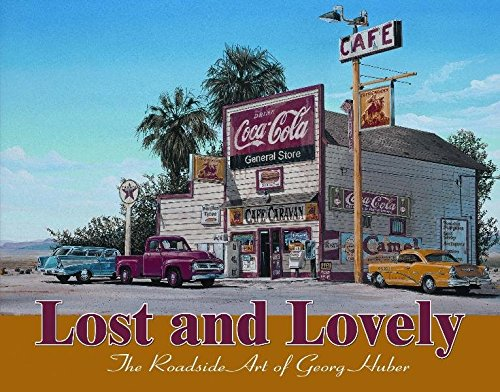 Lost and Lovely: The Roadside Art of Georg Huber