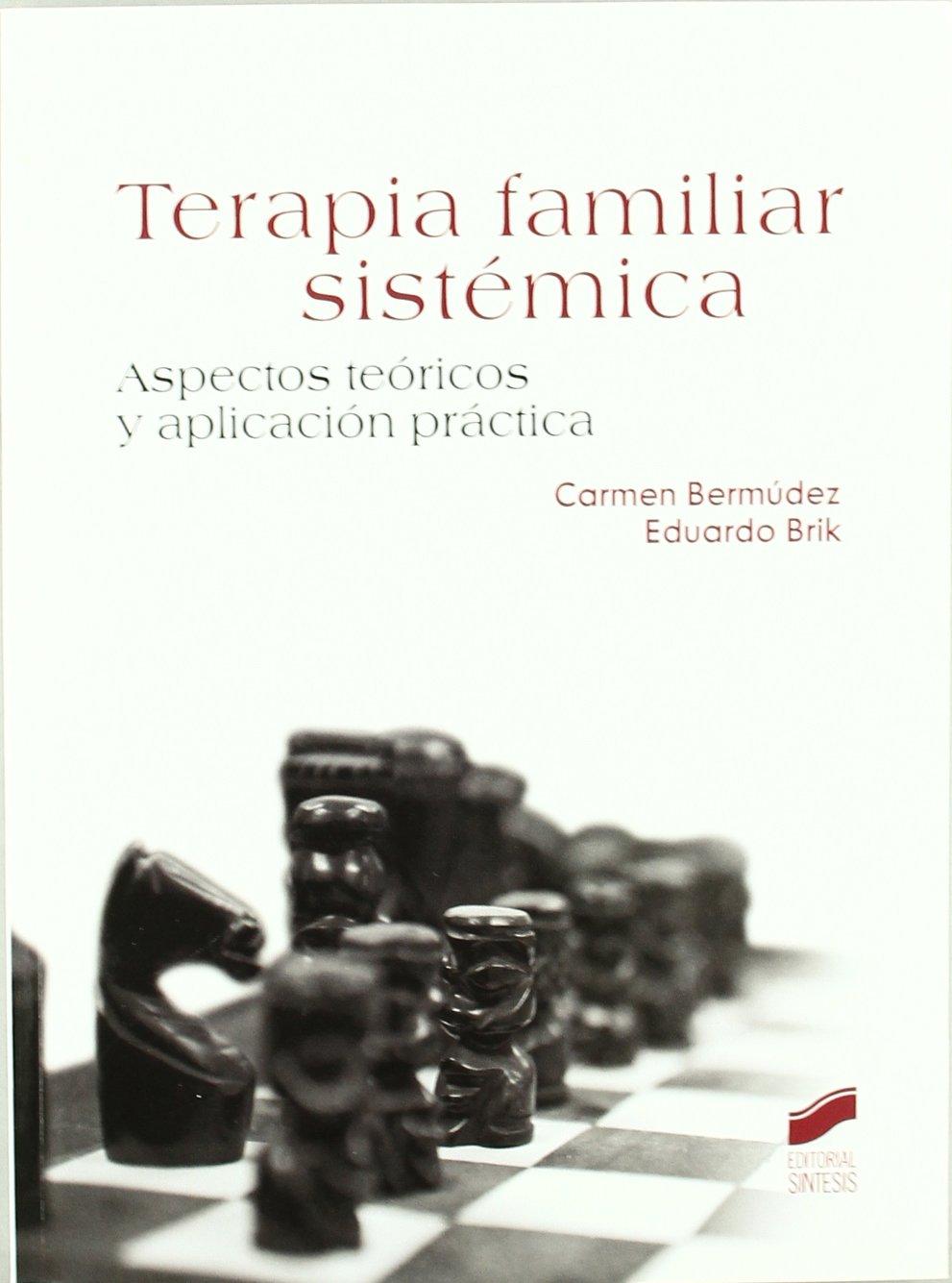 Terapia familiar sistémica: 12 Psicología. Manuales prácticos: Amazon.es: Bermúdez Romero, Carmen, Brik Galicer, Eduardo Héctor: Libros