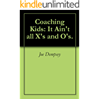 Coaching Kids: It Ain't all X's and O's.