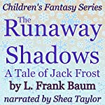The Runaway Shadows: A Tale of Jack Frost | L. Frank Baum