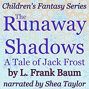 The Runaway Shadows: A Tale of Jack Frost Audiobook