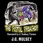 The Pistol Preacher | J.C. Hulsey