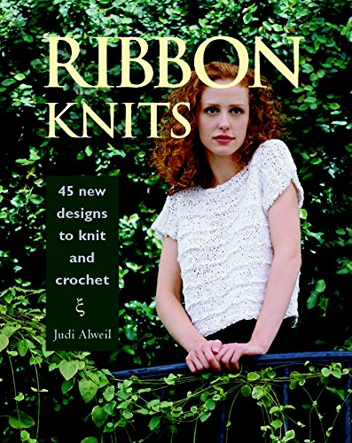 (Ribbon Knits: 45 New Designs to Knit and Crochet)