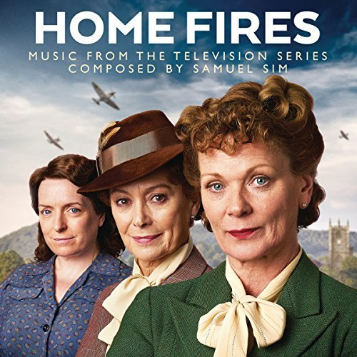 Home Fires - Music from the Television Series by Samuel Sim ()
